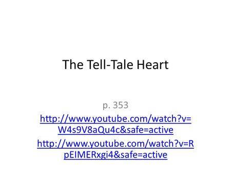 The Tell-Tale Heart p. 353  W4s9V8aQu4c&safe=active  pEIMERxgi4&safe=active.