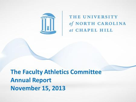 The Faculty Athletics Committee Annual Report November 15, 2013.
