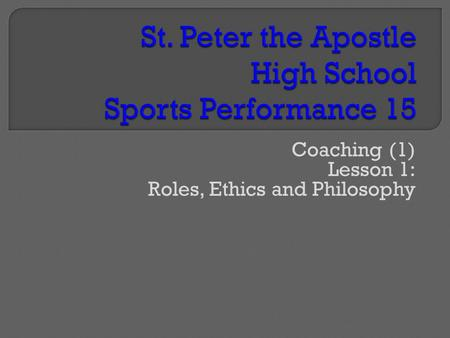 Coaching (1) Lesson 1: Roles, Ethics and Philosophy.
