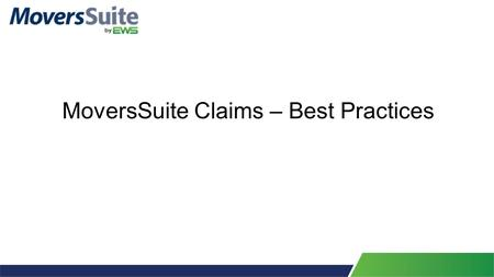 MoversSuite Claims – Best Practices. MoversSuite Claims.