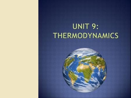 " Thermodynamics  ""Thermo"" = Study of heat  ""dynamics"" = Movement of that heat between objects  Thermometers  Measure temperature based on physical."
