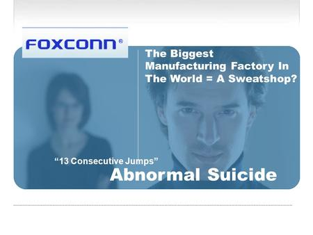 """13 Consecutive Jumps"" Abnormal Suicide The Biggest Manufacturing Factory In The World = A Sweatshop?"