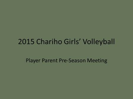 2015 Chariho Girls' Volleyball Player Parent Pre-Season Meeting.