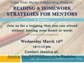 IRCMentorCollaborative.org READING & HOMEWORK STRATEGIES FOR MENTORS A Webinar! Join us for a training that you can attend without leaving your home or.