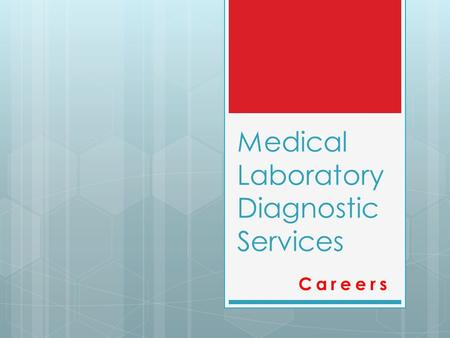 Medical Laboratory Diagnostic Services Careers. Medical Lab Careers Medical Lab careers include: Phlebotomy technician Phlebotomy technician Medical laboratory.