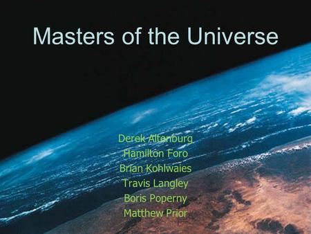 Masters of the Universe Derek Altenburg Hamilton Foro Brian Kohlwaies Travis Langley Boris Poperny Matthew Prior.