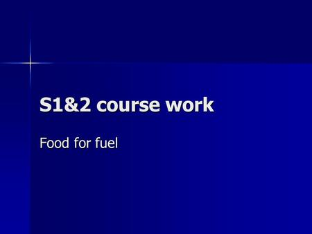 S1&2 course work Food for fuel. Food and fuel Our bodies are a bit like a car. We need to keep topping up our fuel levels, otherwise we run out of energy.
