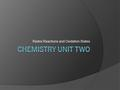 Redox Reactions and Oxidation States. The Basics...  'Redox' is used to describe reactions where oxidation and reduction take place.  If one reactant.