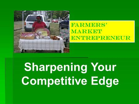 Farmers' Market Entrepreneur Sharpening Your Competitive Edge.