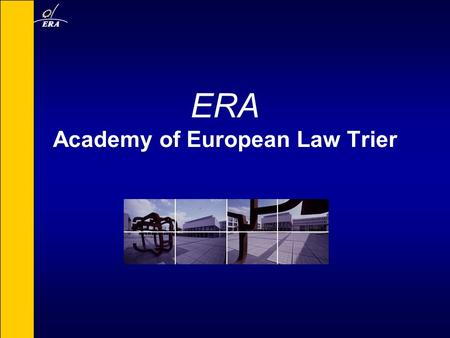 ERA Academy of European Law Trier. Competition rules and regulation of legal professions – Case law of the ECJ 4 th Annual conference on EU Law Institute.