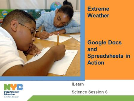 Extreme Weather Google Docs and Spreadsheets in Action iLearn Science Session 6.