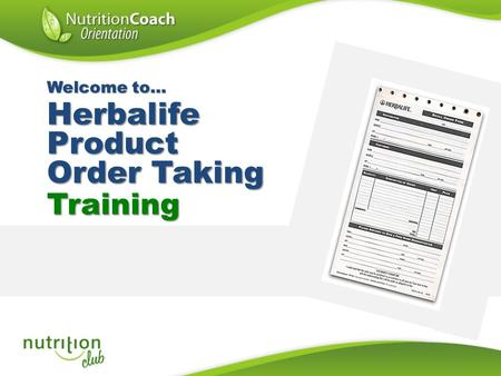 Training Herbalife Product Order Taking Welcome to…