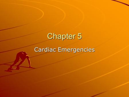 Chapter 5 Cardiac Emergencies. What does the heart do? The heart is about the size of a fist and lies between the lungs in the middle of the chest. It.