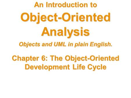 1 Copyright 8 2002 Flying Kiwi Productions Inc. An Introduction to Object-Oriented Analysis Objects and UML in plain English. Chapter.