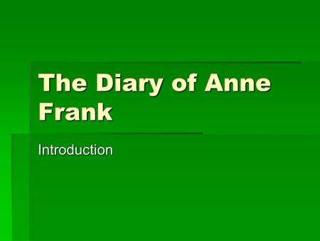 The Diary of Anne Frank Introduction. The People.