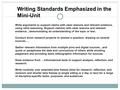 Writing Standards Emphasized in the Mini-Unit Write arguments to support claims with clear reasons and relevant evidence, using valid reasoning. Support.