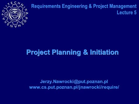 Project Planning & Initiation  Requirements Engineering & Project Management Lecture.