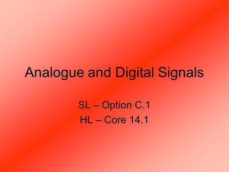 Analogue and Digital Signals SL – Option C.1 HL – Core 14.1.