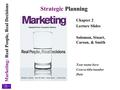 Marketing: Real People, Real Decisions Strategic Planning Chapter 2 Lecture Slides Solomon, Stuart, Carson, & Smith Your name here Course title/number.