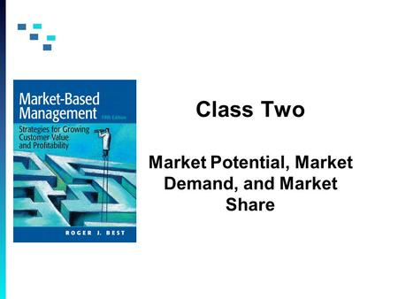 Class Two Market Potential, Market Demand, and Market Share.