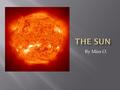 "By Miss O..  Remember "" solar "" means ""things having to do with the sun (in Latin)."