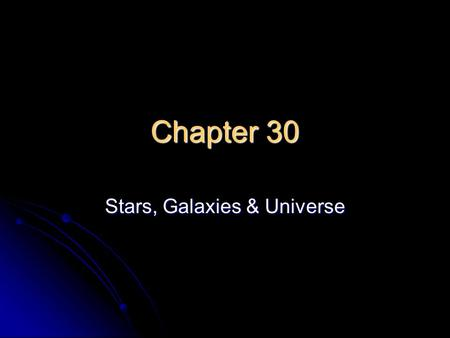 "Chapter 30 Stars, Galaxies & Universe Characteristics of Stars What is a ""Star""? A ball of gases that gives off a tremendous amount of electromagnetic."