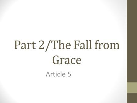 "Part 2/The Fall from Grace Article 5. Adam and Eve's Disobedience Roman's 7:15: ""What I do, I do not understand. For I do not do what I want, but I do."