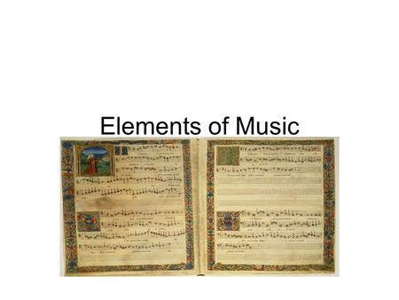 Elements of Music. When you listen to a piece of music, you'll notice that it has several different characteristics; it may be soft or loud, slow or fast,