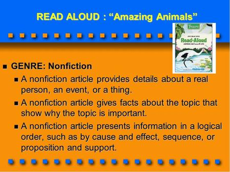 "READ ALOUD : ""Amazing Animals"" READ ALOUD : ""Amazing Animals"" GENRE: Nonfiction GENRE: Nonfiction A nonfiction article provides details about a real person,"