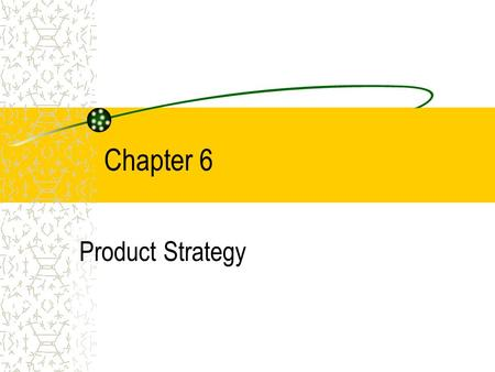 Chapter 6 Product Strategy. COPYRIGHT © 2002 by Thomson Learning, Inc. All Rights Reserved Approaches to Developing New Products... Innovation New product.