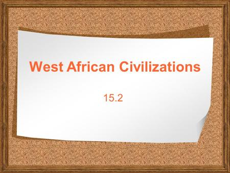 West African Civilizations 15.2. The single most important development in the history of northwestern Africa was the use of the as a transport vehicle.