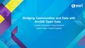 Bridging Communities and Data with ArcGIS Open Data Courtney Claessens, Product Engineer Daniel Fenton, Product Engineer.