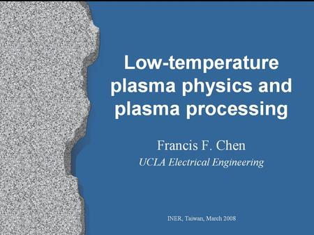 Why plasma processing? (1) UCLA Accurate etching of fine features.