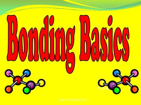Chemistry  s 8 I want you to meet a friend of mine? Bonding, the way atoms are attracted to each other to form molecules, determines.