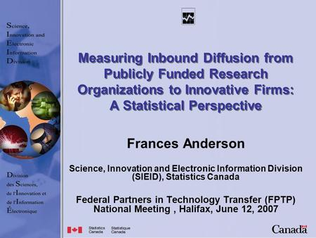Measuring Inbound Diffusion from Publicly Funded Research Organizations to Innovative Firms: A Statistical Perspective Frances Anderson Science, Innovation.