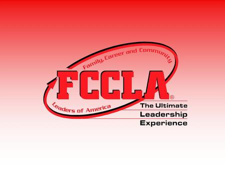 FCCLA stands for… Family, Career, and Community Leaders of America.