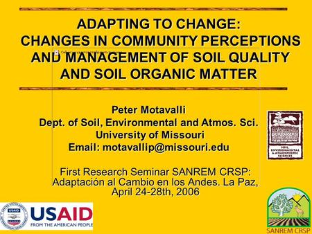 Peter Motavalli Dept. of Soil, Environmental and Atmos. Sci. University of Missouri University of Missouri   ADAPTING TO CHANGE: