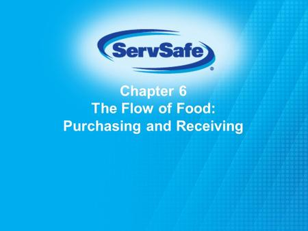 Chapter 6 The Flow of Food: Purchasing and Receiving.