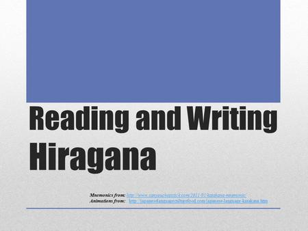 Reading and Writing Hiragana Mnemonics from: