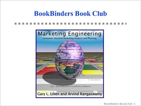 BookBinders BookClub –1 BookBinders Book Club. BookBinders BookClub –2 Quote for the Day You will lose money sending a terrific piece of mail to a lousy.