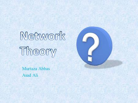 Murtaza Abbas Asad Ali. NETWORKOLOGY THE SCIENCE OF NETWORKS.