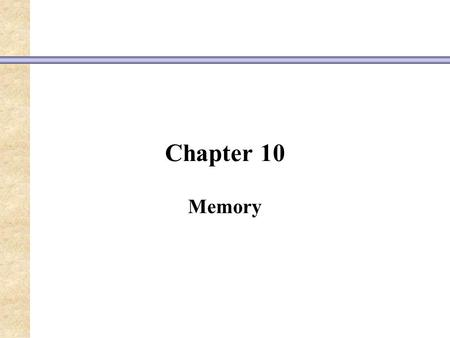 Chapter 10 Memory. The Evolution of Multiple Memory Systems The ability to store memories and memes is adaptive, although memories may or may not contribute.
