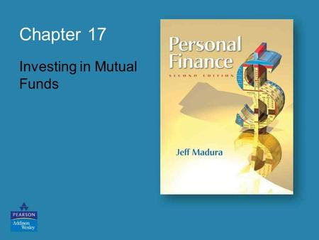 Chapter 17 Investing in Mutual Funds. Chapter Objectives Identify the types of stock funds Present the types of bond funds Explain how to choose among.