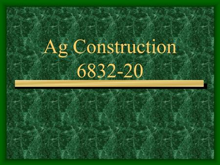 Ag Construction 6832-20 Studs Vertical framing boards are called.