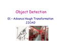 Object Detection 01 – Advance Hough Transformation JJCAO.