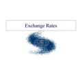Exchange Rates. An exchange rate is the price of one currency in terms of another. –It indicates how many units of one currency can be bought with a single.
