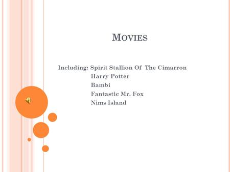 M OVIES Including: Spirit Stallion Of The Cimarron Harry Potter Bambi Fantastic Mr. Fox Nims Island.