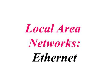 Local Area Networks: Ethernet. IEEE Background Institution of Electrical and Electronic Engineering (IEEE) A professional non-profit organization Project.