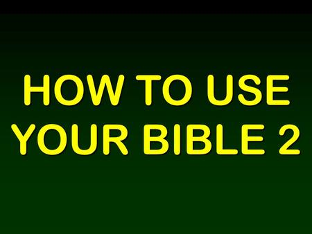 HOW TO USE YOUR BIBLE 2. SIGNPOST #1: CREATION GOD MADE EVERYTHING.