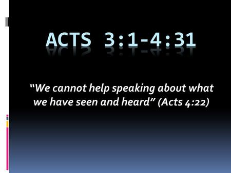 """We cannot help speaking about what we have seen and heard"" (Acts 4:22)"